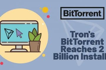 BitTorrent Celebrates its 2 Billion Installations Worldwide