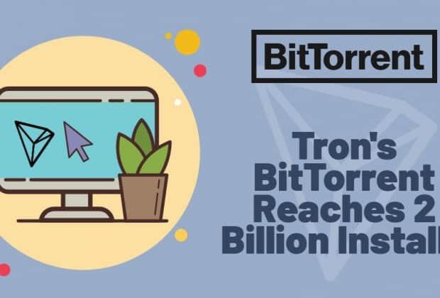 BitTorrent Celebrates its 2 Billion Installations Worldwide